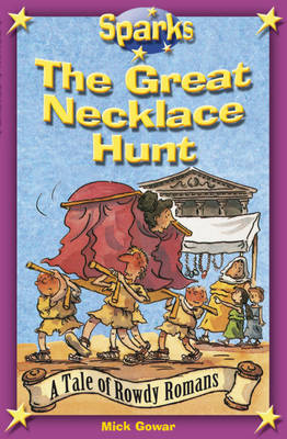 The Rowdy Romans:The Great Necklace Hunt by Mick Gowar
