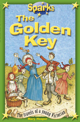 Travels of a Young Victorian: The Golden Key Golden Key by Mary Hooper