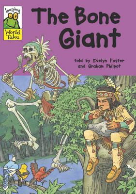 The Bone Giant A North American Tale by Evelyn Foster