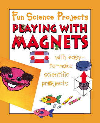 Playing with Magnets by Gary Gibson