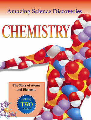 Chemistry The Story of Atoms and Elements by Bryson Gore
