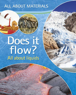 Does it Flow? All About Liquids by Jenny Vaughan