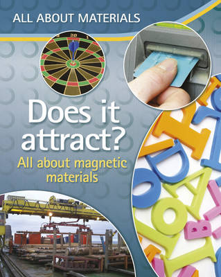 Does it Attract? - All About Magnetic Materials by Jenny Vaughan