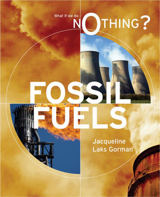 Fossil Fuels by Jacqueline Laks Gorman