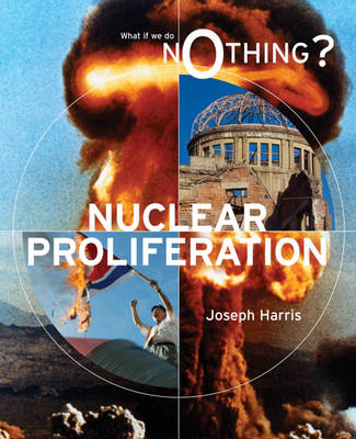 Nuclear Proliferation by Joseph Harris