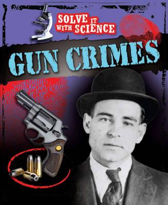 Gun Crimes by Angela Royston