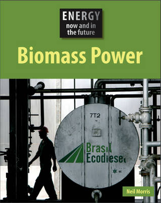 Biomass Power by Neil Morris