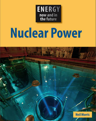Nuclear Power by Neil Morris