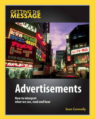 Advertisements How to Interpret What We See, Read and Hear by Sean Connolly