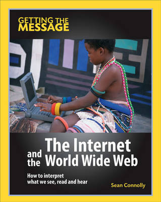 The Internet and the World Wide Web by Sean Connolly