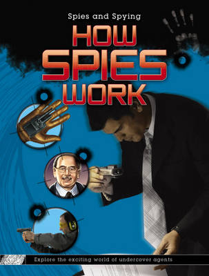 How Spies Work by K. C. Kelly