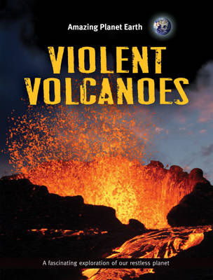 Violent Volcanoes by Terry Jennings