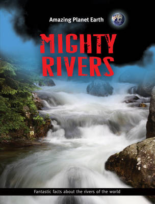 Mighty Rivers by Jen Green