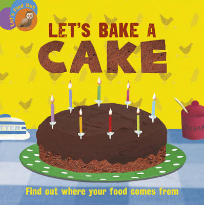 Let's Bake a Cake by Ruth Walton
