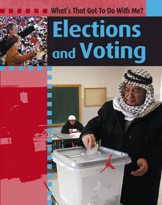 Elections and Voting by Antony Lishak