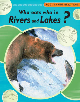 Who Eats Who in Rivers and Lakes? by Andrew Campbell