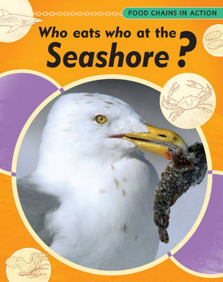 Who Eats Who at the Seashore? by Moira Butterfield