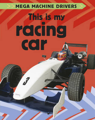 This is My Racing Car by Chris Oxlade