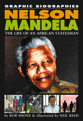 Nelson Mandela The Life of an African Statesman by Bob Shone, Neil Reed