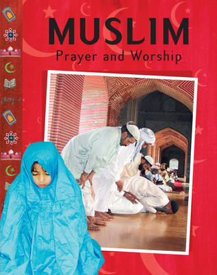Muslim Prayer and Worship by Anita Ganeri