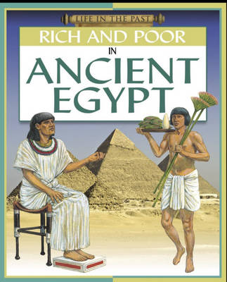 Rich and Poor - in Ancient Egypt by Clare Hibbert