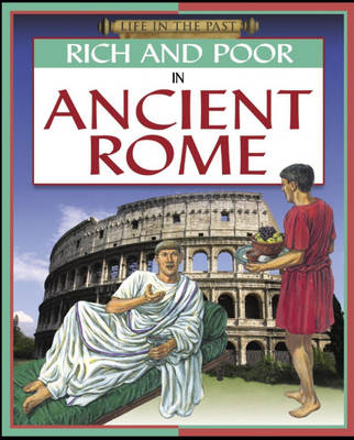Rich and Poor - In Ancient Rome by Richard Dargie
