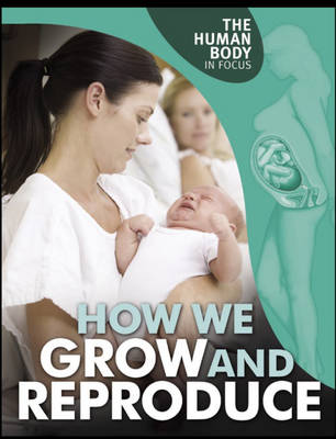 How We Grow and Reproduce by Michaela Miller