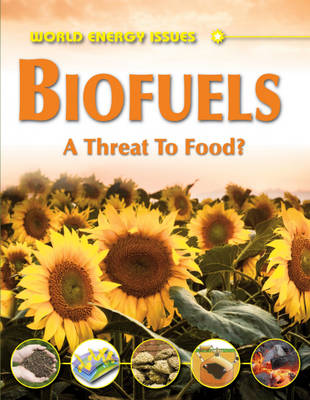 Biofuels A Threat to Food? by Jim Pipe
