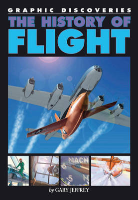 The History of Flight by Gary Jeffrey