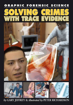 Solving Crimes with Trace Evidence by Gary Jeffrey