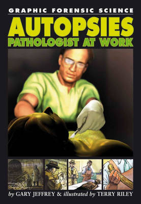 Autopsies Pathologists at Work by Gary Jeffrey