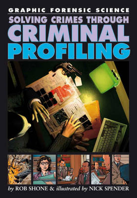 Solving Crimes Through Criminal Profiling by Rob Shone