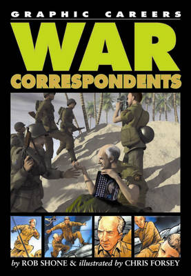 War Correspondents by Rob Shone