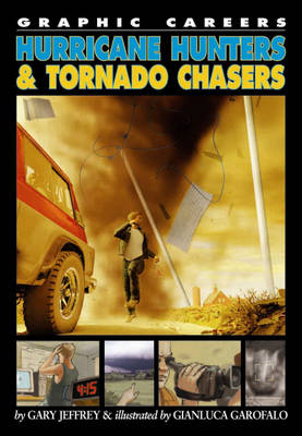 Hurricane Hunters and Tornado Chasers by Gary Jeffrey
