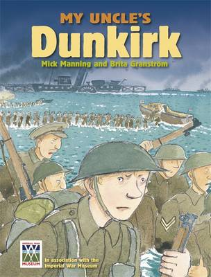 My Uncle's Dunkirk by Mick Manning, Brita Granstrom