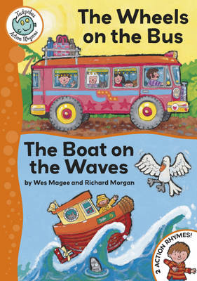 The Wheels on the Bus The Boat on the Waves by Wes Magee