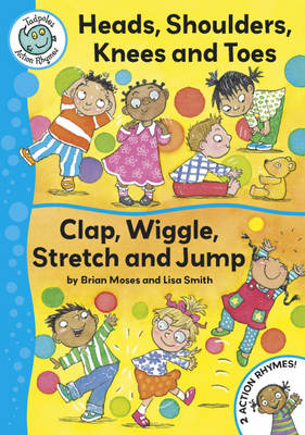 Head, Shoulders, Knees and Toes / Clap, Wriggle, Stretch and Jump by Brian Moses