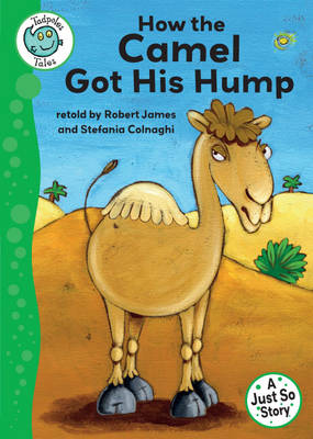 Just So Stories - How the Camel Got His Hump by Robert James, Shoo Rayner