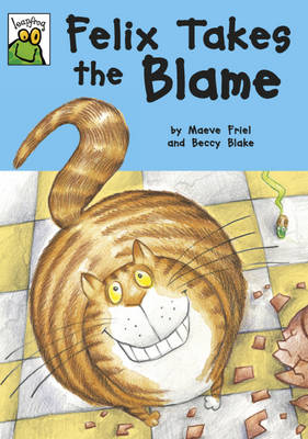 Felix Takes the Blame by Maeve Friel