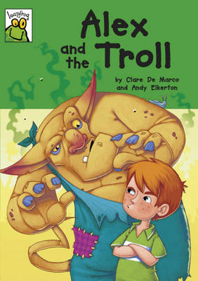 Alex and the Troll by Clare De Marco