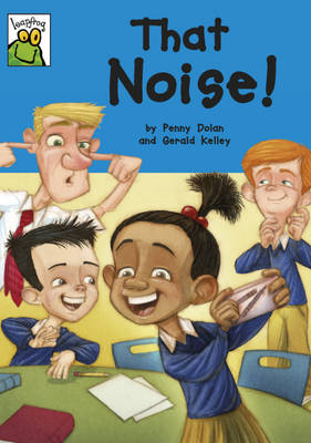 That Noise! by Penny Dolan