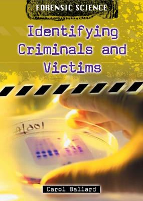 Identifying Criminals and Victims by Carol Ballard