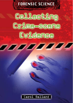 Collecting Crime-scene Evidence by Carol Ballard