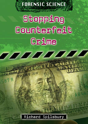 Stopping Counterfeit Crime by Spilsbury, Richard Spilsbury