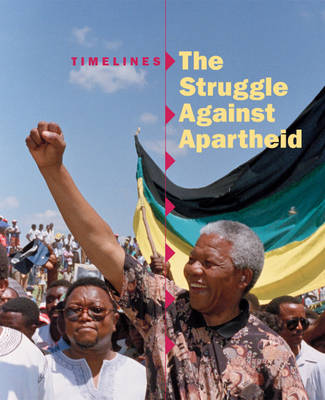The Struggle Against Apartheid by Patience Coster