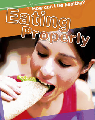 Eating Properly by Sarah Ridley