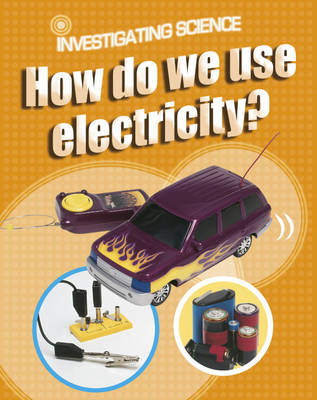 How Do We Use Electricity? by Jacqui Bailey