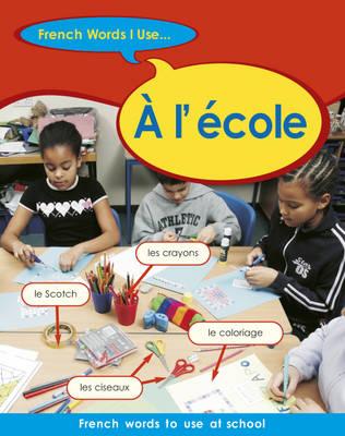 A l'Ecole by Sue Finnie, Daniele Bordais