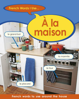 A La Maison by Sue Finnie, Daniele Bourdais