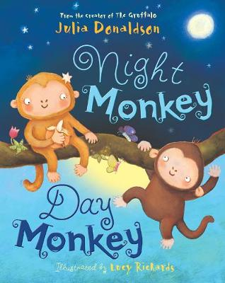 Night Monkey, Day Monkey by Lucy Richards, Julia Donaldson